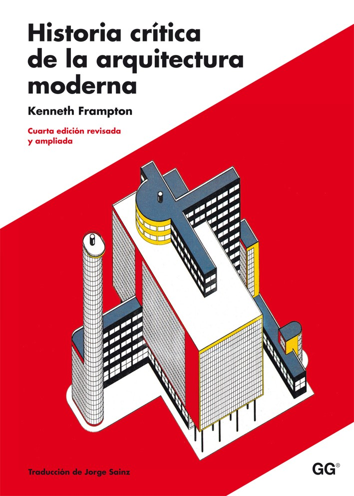 Historia crítica de la arquitectura moderna